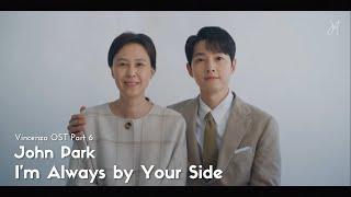 Download [MV-SUB] John Park - I'm Always by Your Side [Vincenzo OST Part 6]- (ENG Subtitle)
