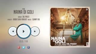 New Punjabi Songs 2016 || NAINA DI GOLI || DIL PREET || HD AUDIO || Punjabi Songs 2016