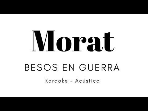 MORAT/JUANES - BESOS EN GUERRA - (KARAOKE - ACÚSTICO)