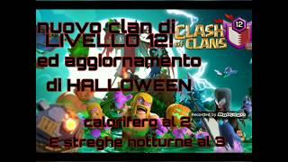 Clash of clans - #9 Una vagonata di novità, Nuovo clan di livello 12,calorifero al 2,e streghe al 3!