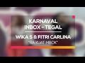 Wika Salim dan Fitri Carlina - Ra Kuat Mbok (Karnaval Inbox Tegal)