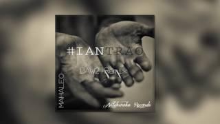 MAHALEO-Iantrao (DAW2 Remix) TROPICAL HOUSE