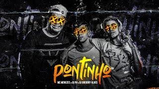 MC Menezes - Pontinho (DJ PH & DJ Gregory Alves)