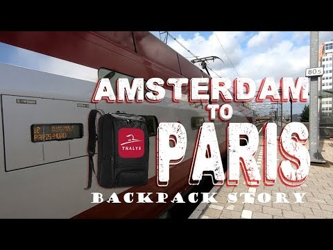 Thalys Train from Amsterdam to Paris   a Backpack story