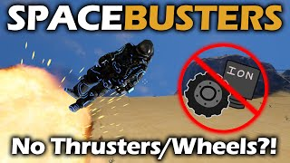 Space Busters | Fly to Space With No Thrusters or Wheels?  | Space Engineers