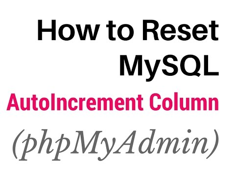 How To Reset Table Auto Increment Column Id In MySQL (PHPMyAdmin)