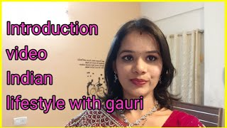 मराठी ।Introduction video in marathi. INDIAN LIFESTYLES WITH GAURI
