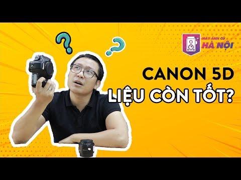 Canon 5d ✅Chiến Binh Bất Khuất - Máy ảnh Cũ Hà Nội