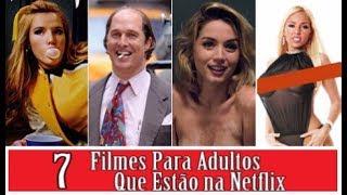 7 FILMES PARA ADULTOS QUE ESTÃO NA NETFLIX