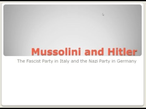 43. Mussolini and Hitler — The Fascist Party in Italy and the Nazi Party in Germany