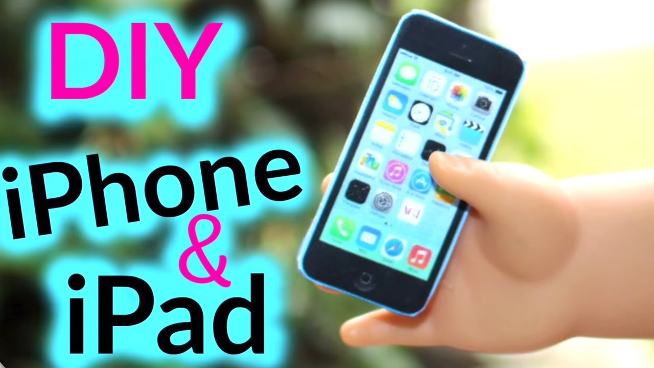 Diy American Girl Iphone And Ipad Youtube