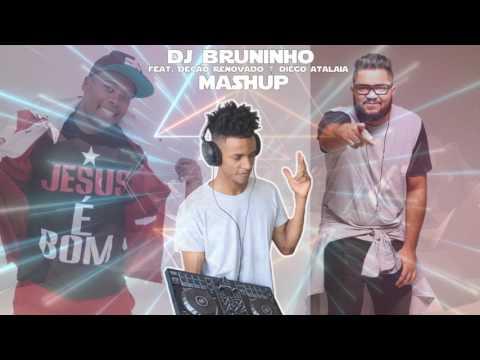 Dj Bruninho - Mashup (Feat. Decão Renovado e Diego Atalaia)