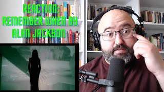 "Alan Jackson ""Remember When"" (First Reaction!!!)"