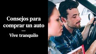 CONSEJOS PARA COMPRAR TU AUTO IDEAL   VIVE TRANQUILO