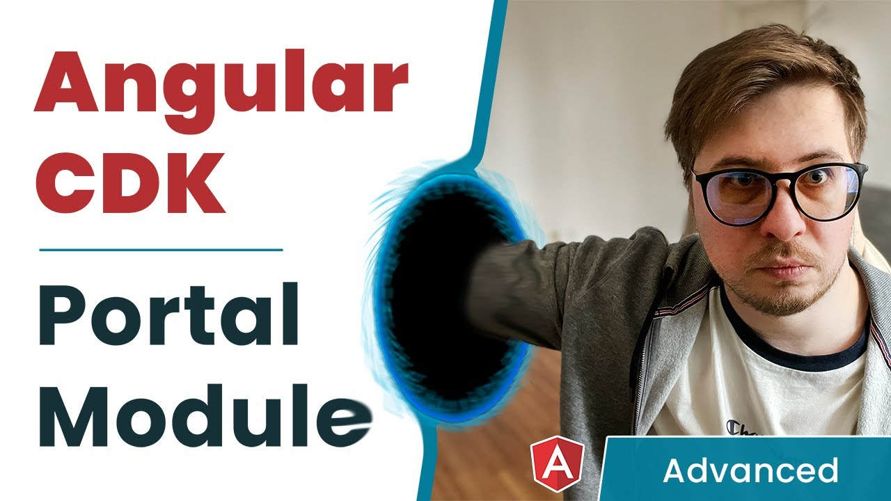 Angular CDK - Portal Module [Advanced, 2021]