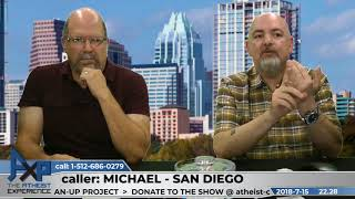 Belief in Things You've Never Seen | Michael - San Diego, CA | Atheist Experience 22.28