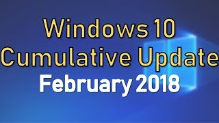 Windows 10 Cumulative Update February 2018