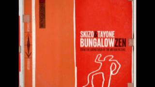 Skizo & Tayone - Bungalow Zen - FULL ALBUM