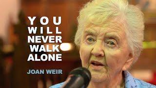 You Will Never Walk Alone   Joan Weir