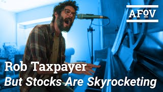 ROB TAXPAYER - But Stocks Are Skyrocketing! | A Fistful of Vinyl