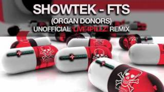 "SHOWTEK - FTS (Fuck the System) (ORGAN DONORS ""LIVE4PILLZ"" Remix)"