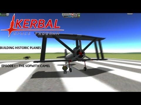 Kerbal Space Program - Building Historic Planes Episode 1 - Sopwith Camel