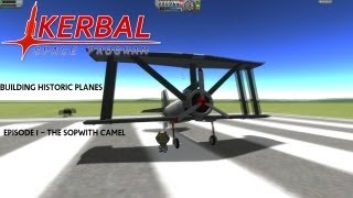 Kerbal Space Program - Building Historic Planes Episode 1 - Sopwith Camel