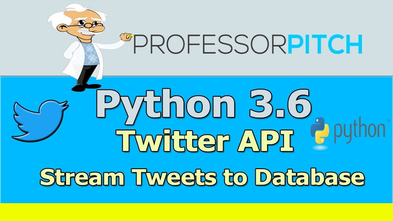 Stream Real Time Tweets to a Database – Professor Pitch
