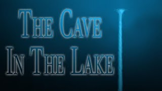 """The Cave in the Lake"" 