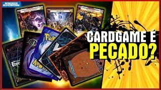 BARALHO, UNO E MAGIC... É PECADO JOGAR CARD GAMES?