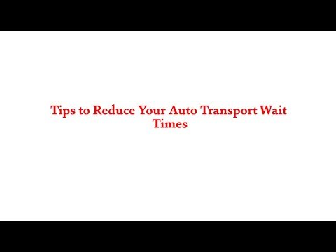 American Auto Shipping | Tips to Reduce Your Auto Transport Wait Times | 800-930-7417