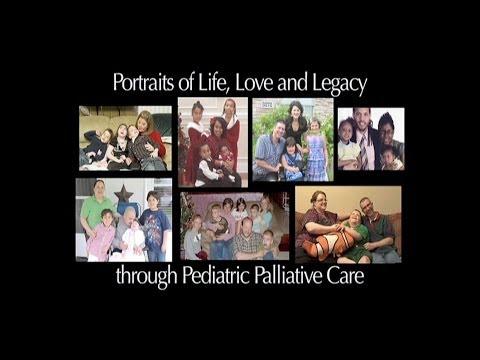 Portraits of Life, Love & Legacy Through Pediatric Palliative Care