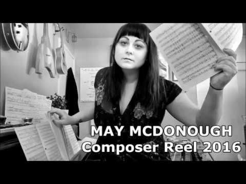 MAY MCDONOUGH | Composer Demo Reel 2016