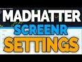 Madhatter Screenr Settings Full Tutorial!