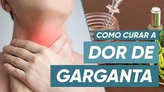 7 Remédios Caseiros para a DOR DE GARGANTA