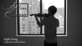 Fight Song (Rachel Platten) - AllenChangViolin Violin Instrumental Cover