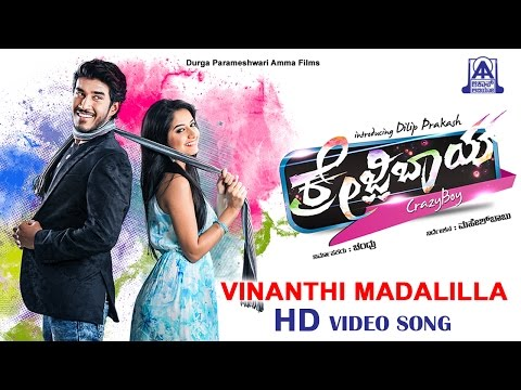 Crazy Boy | Vinanthi Madalilla | HD Video Song | Dilip Prakash, Aashika | New Kannada Movie 2016