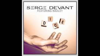 Serge Devant Feat Hadley Dice Radio Edit