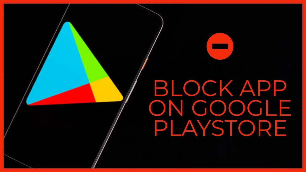 Google Playstore: How to Block Apps on Google Play Store? ~ play.google.com