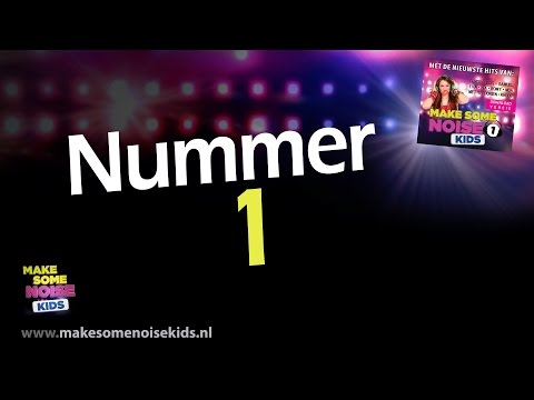 Make Some Noise Kids - Nummer 1 (Officiele Liedtekst/lyrics)