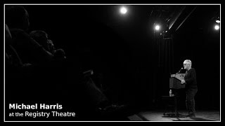 Michael Harris at the Registry Theatre