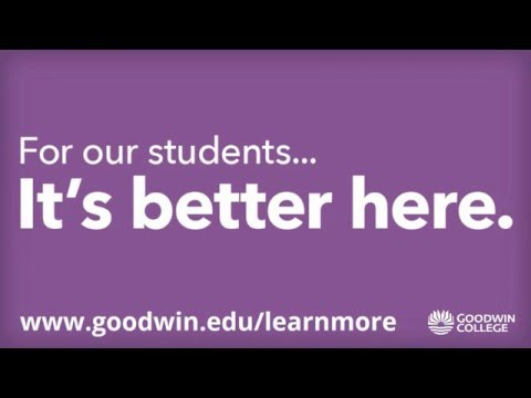 Goodwin College -  For our students... It's better here video