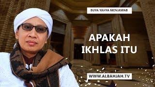 Buya Yahya Menjawab | Apakah Ikhlas Itu