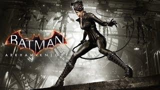 Прохождение Batman: Arkham Knight [PС 60fps] - DLC:Женщина кошка