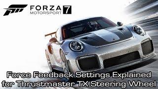 Forza Motorsport 7 Force Feedback Settings Explained For Thrustmaster Tx Steering Wheel Youtube