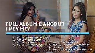 FULL ALBUM DANGDUT DANGDUT I MEY MEY