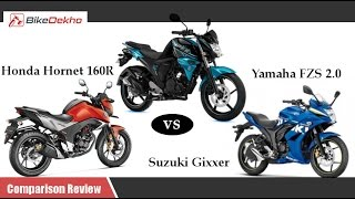 Honda CB Hornet 160R vs Suzuki Gixxer 155 vs Yamaha FZ S F I Comparison Review | BikeDekho.com