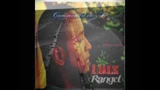 Luis Rangel - En Ti Confio Dios Mio