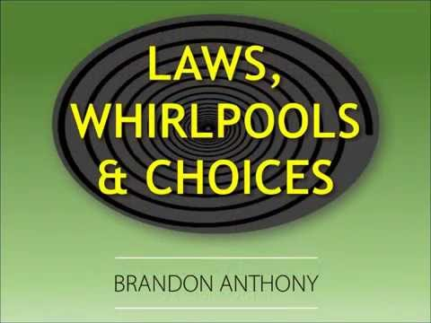 Sunday,October 09, 2016 - Sermon by Brandon Anthony - Laws, Whirlpools and Choices
