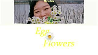 Egg Flowers (계란 꽃) - Jihoon (지…